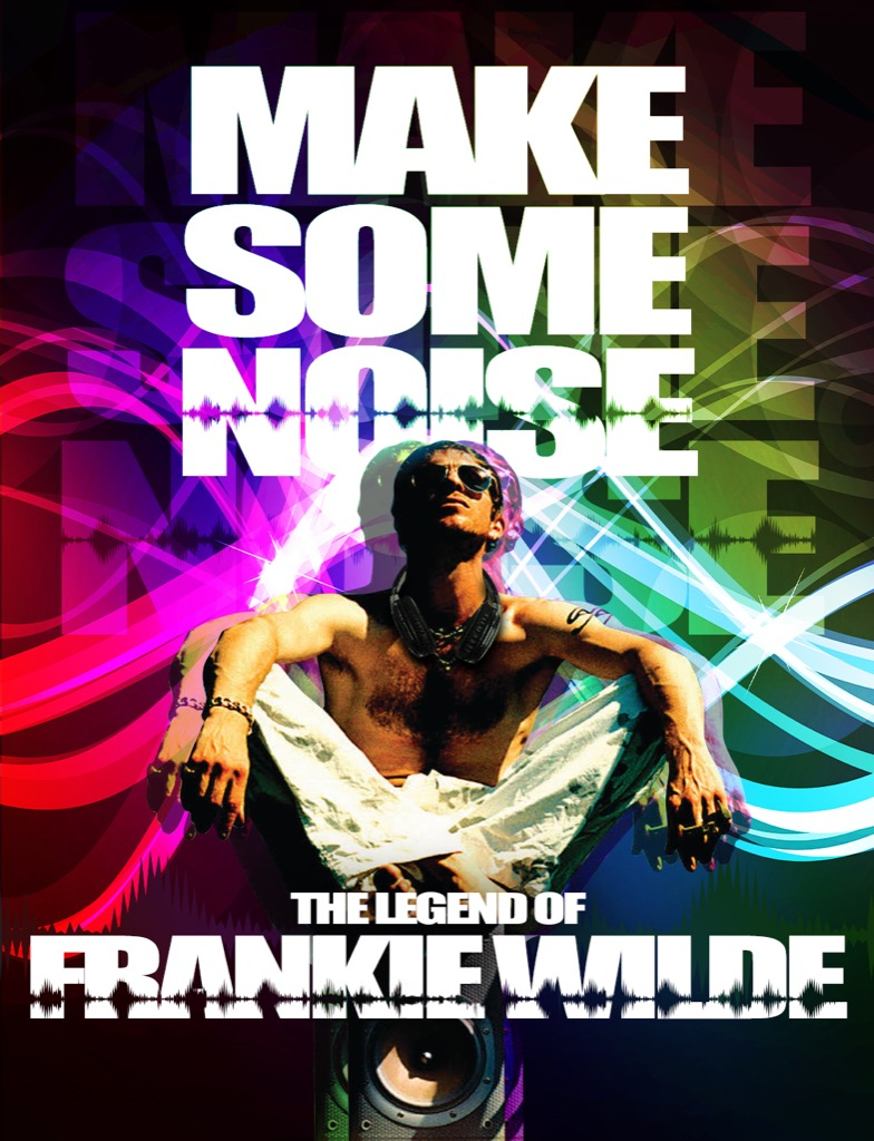 Make Some Noise: the Legend of Frankie Wilde graphic